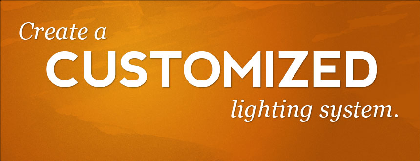Create a customized lighting system.